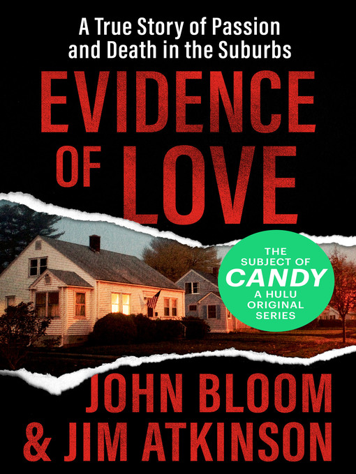 Evidence of Love: A True Story of Passion and Death in the Suburbs.