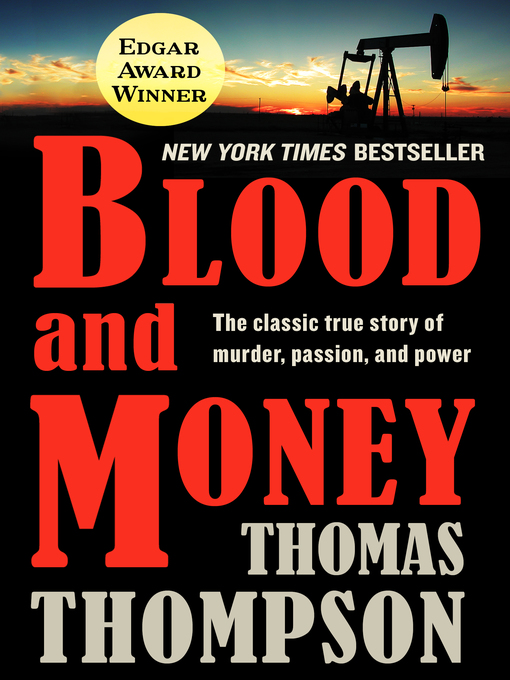 Blood and money : the classic true story of murder, passion, and power.