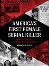 America's First Female Serial Killer