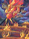 Fuego, Fuegito / Fire, Little Fire