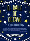 El Baile De Octavo Y Otros Recuerdos / The Eighth Grade Dance And Other Memories