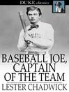 Baseball Joe, Captain of the Team : Or, Bitter Struggles on the Diamond