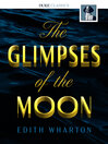 The Glimpses of the Moon [electronic resource]