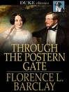 Through the Postern Gate A Romance in Seven Days