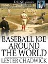 Baseball Joe Around the World : Pitching on a Grand Tour