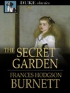 The secret garden / Frances Hodgson Burnett
