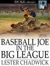 Baseball Joe in the Big League : Or, A Young Pitcher's Hardest Struggles
