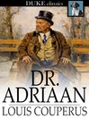 Dr. Adriaan [electronic resource]