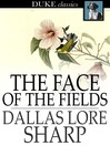 The Face of the Fields [electronic resource]