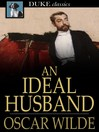 An Ideal Husband [electronic resource]