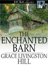 The Enchanted Barn [electronic resource]