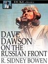 Dave Dawson on the Russian Front [electronic resource]