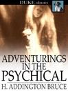 Adventurings in the Psychical