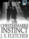 The Chestermarke Instinct [electronic resource]
