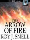 The Arrow of Fire : A Mystery Story