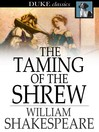 The taming of the shrew;
