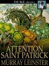 Attention Saint Patrick