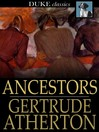 Ancestors [electronic resource]