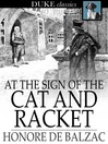 At the Sign of the Cat and Racket [electronic resource]