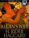 Allan's Wife [electronic resource]