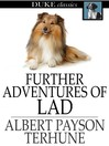 Further Adventures of Lad [electronic resource]