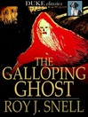 The Galloping Ghost [electronic resource]