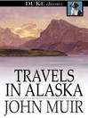 Travels in Alaska [electronic resource]