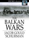 The Balkan Wars [electronic resource]