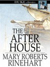 The After House [electronic resource]