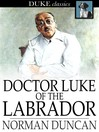 Doctor Luke of the Labrador [electronic resource]