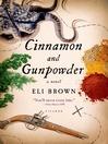 Cinnamon and gunpowder : a novel