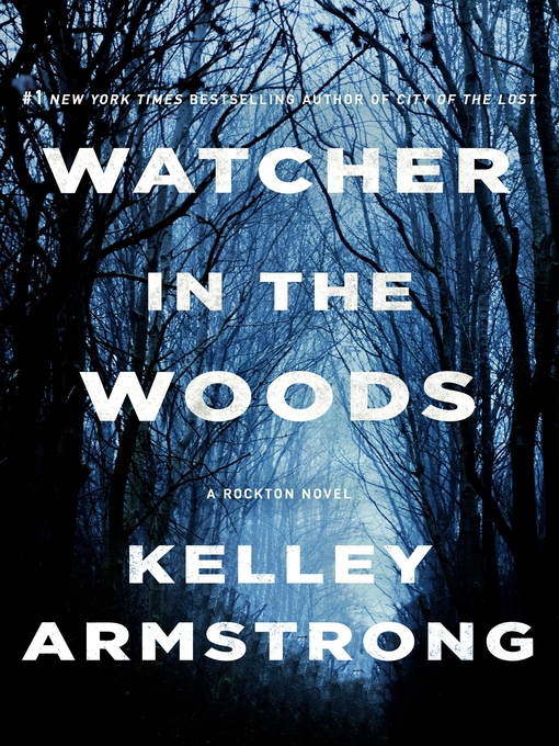 Watcher in the Woods--A Rockton Novel