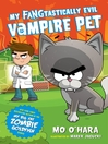 My FANGtastically Evil Vampire Pet Series, Book 1 [electronic resource]