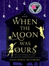 When the Moon Was Ours [electronic resource]