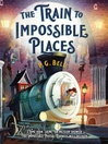 The Train to Impossible Places--A Cursed Delivery