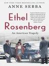 Ethel Rosenberg [electronic resource]