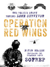 Operation Red Wings : the untold story behind lone survivor