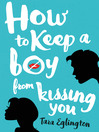 Cover image for How to Keep a Boy from Kissing You