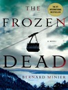 Cover image for The Frozen Dead--A Novel