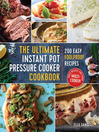 Cover image for The Ultimate Instant Pot Pressure Cooker Cookbook