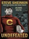 Undefeated--Jim Thorpe and the Carlisle Indian School Football Team