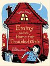 Emmy and the Home for Troubled Girls