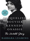 Jacqueline Bouvier Kennedy Onassis--the Untold Story
