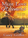 Must Love Wieners--A Rescue Dog Romance