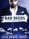 Bad Deeds--A Dirty Money Novel cover