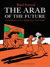 The Arab of the Future 1: A Childhood in the Middle East, 1978-1984 [electronic resource]