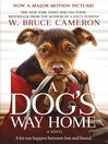 Cover image for A Dog's Way Home--A Novel