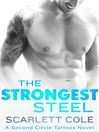 The Strongest Steel--A Second Circle Tattoos Novel [electronic resource]