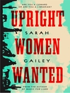 UPRIGHT WOMEN WANTED.