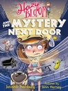 Hazy Bloom and the Mystery Next Door